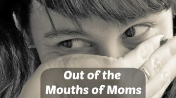 Out of the Mouths of Moms…. Or Crazy Things I Say to My Three Year Old