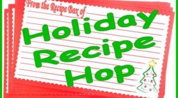 Holiday Recipe Hop!