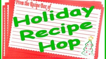 Holiday Recipe Hop Round-Up, Tasty Things to Make
