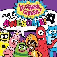 Yo Gabba Gabba! Music is... Awesome! Volume 4