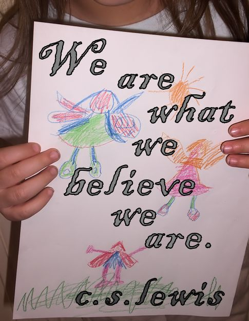 We are what we believe we are...