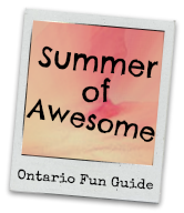 Savour the end of Summer with some Summertime Fun in Ontario…