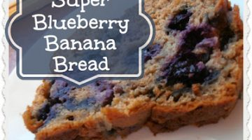 Super Blueberry Banana Bread {Recipe}