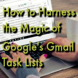 HOW TO USE GMAIL TASK LISTS FOR ORGANIZATION