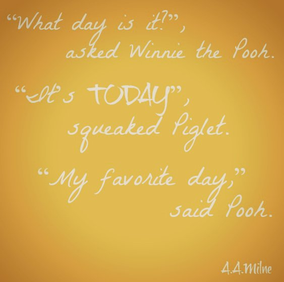 """""""What day is it?"""", asked Winnie the Pooh."""