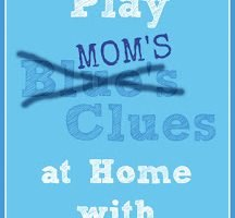 How to Play Blue's Clues at Home with Your Kids, Making the Everyday Fun with Clues & Puzzle Solving