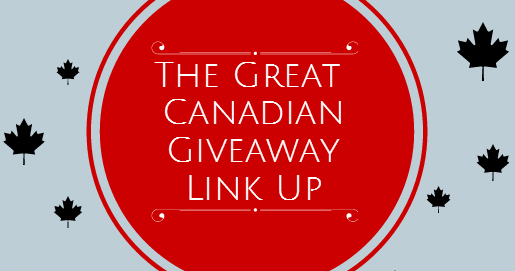 The Great Canadian Giveaway Link-Up ~ Week of February 22nd