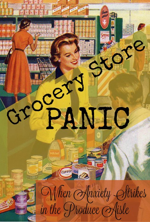 Grocery Store Panic: When Anxiety Strikes in the Produce Aisle (Hint: That lady is the picture? So not me.)