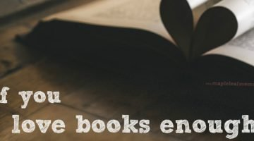 If You Love Books Enough…