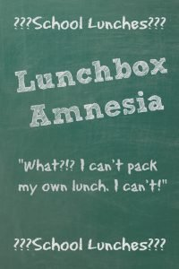 Lunchbox Amnesia: School Lunch, What's That?