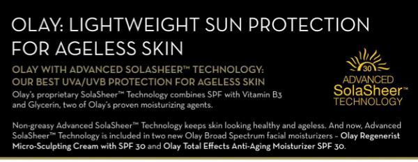 Olay sun protection for ageless skin.