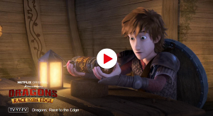 Netflix Exclusive Kids Series Dreamworks Dragons Race to the Edge