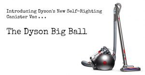 Dyson's new self-righting Big Ball canister vacuum.