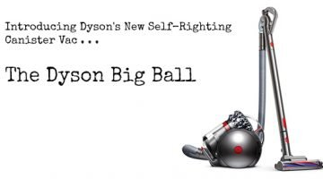 Dyson's NEW BIG BALL Canister Vacuums, This Changes Everything