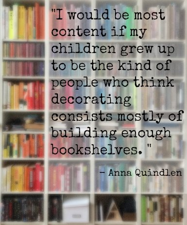 Anna Quindlen quote on raising a reader