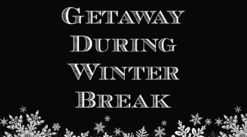 Planning a Family Getaway During Winter Break