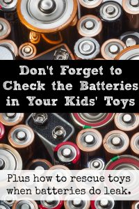 Don't forget to check the batteries in your kids' toys (and how to rescue toys when batteries leak).